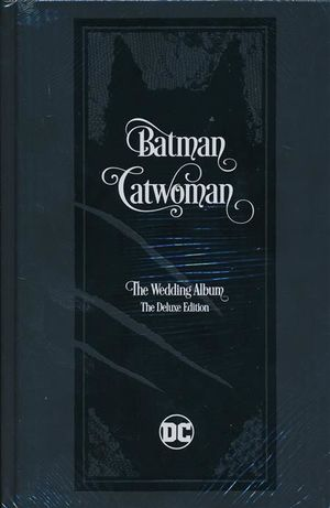 BATMAN CATWOMAN THE WEDDING ALBUM DELUXE ED HC #1