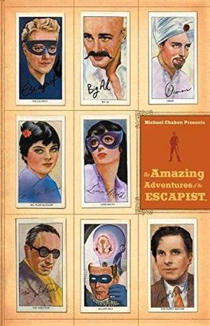 MICHAEL CHABON PRESENTS...THE AMAZING ADVENTURES OF THE ESCAPIST