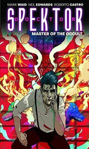 DOCTOR SPEKTOR MASTER OF THE OCCULT TPB (2014) #1