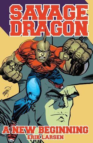 SAVAGE DRAGON A NEW BEGINNING TPB (2014) #1