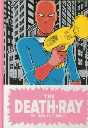DANIEL CLOWES: THE DEATH-RAY HC #1