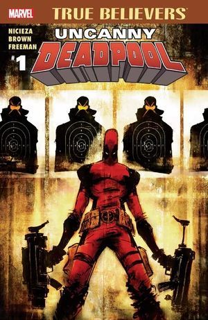 TRUE BELIEVERS UNCANNY DEADPOOL (2016) #1