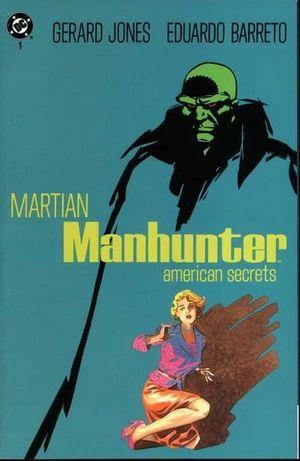 MARTIAN MANHUNTER AMERICAN SECRETS (1992) #1