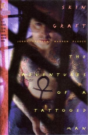 SKIN GRAFT THE ADVENTURES OF A TATTOOED MAN (1993) #1-4