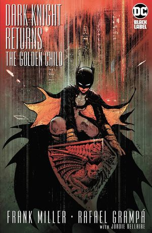 DARK KNIGHT RETURNS THE GOLDEN CHILD (2019) #1C