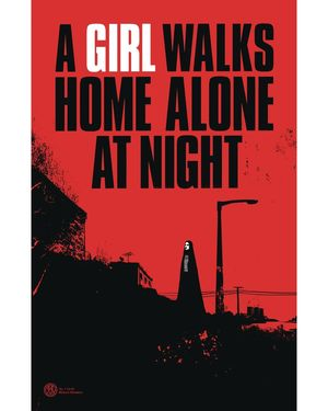 A GIRL WALKS HOME ALONE AT NIGHT (2020) #1 1:5