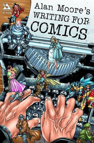 ALAN MOORE'S WRITING FOR COMICS #1